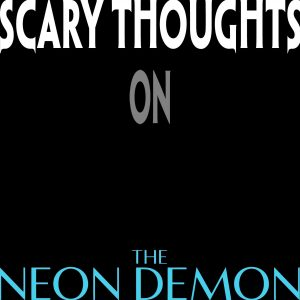 scary-thoughts-004-the-neon-demon