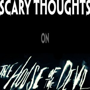 scary-thoughts-005-house-of-the-devil