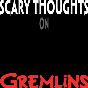 scary-thoughts-008-gremlins